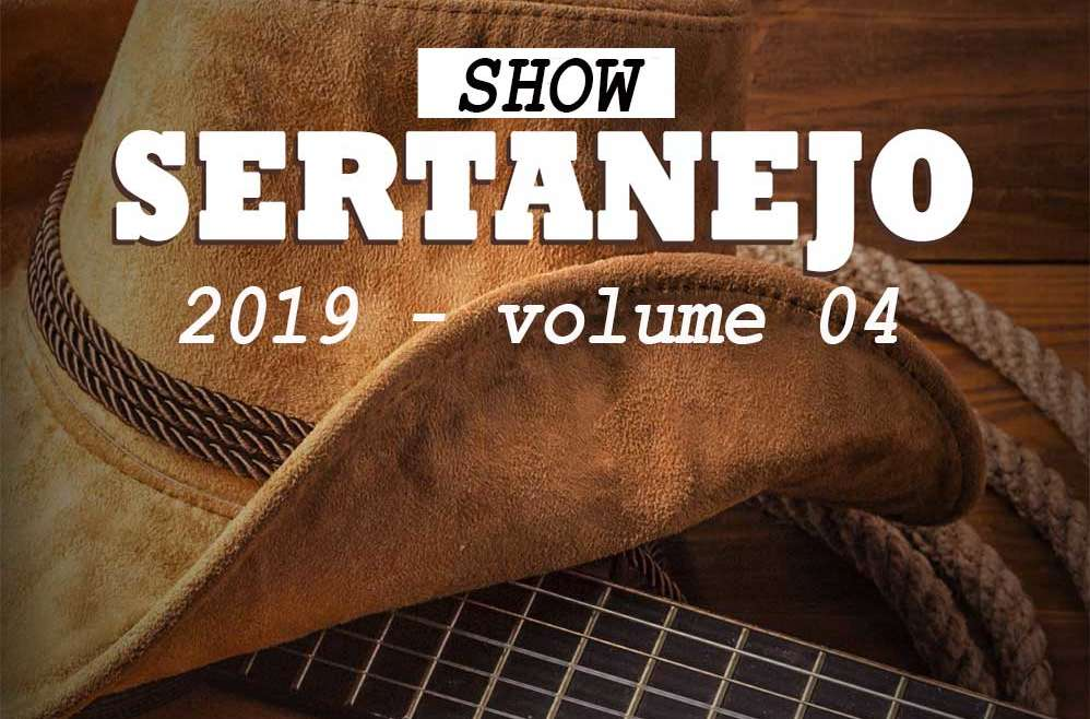Sertanejo Show 2019 Volume 04