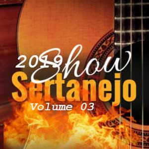 Sertanejo Show 2019 Volume 03